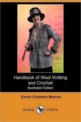 Handbook Of Wool Knitting And Crochet (Illustrated Edition)
