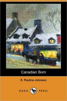 Canadian Born (Dodo Press)