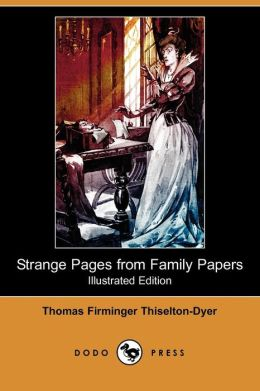 Strange Pages From Family Papers (Illustrated Edition)