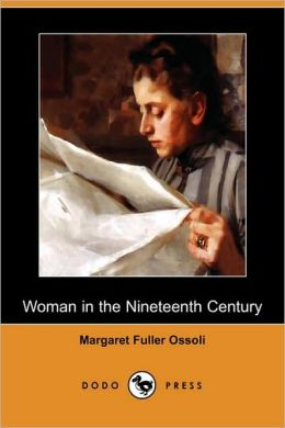Woman in the Nineteenth Century (Dodo Press)