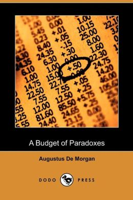 A Budget Of Paradoxes (Dodo Press)