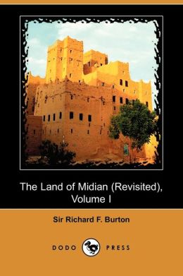 The Land Of Midian (Revisited), Volume I
