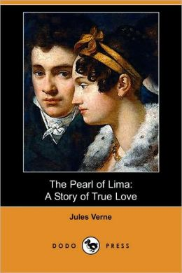 Pearl of Lima: A Story of True Love (Dodo Press)