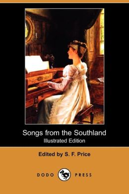 Songs From The Southland (Illustrated Edition)