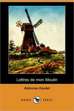 Lettres de mon Moulin (Dodo Press)