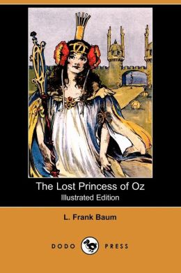The Lost Princess Of Oz (Illustrated Edition)