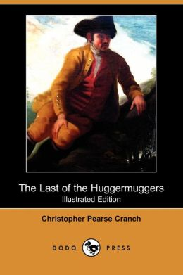 The Last Of The Huggermuggers (Illustrated Edition)