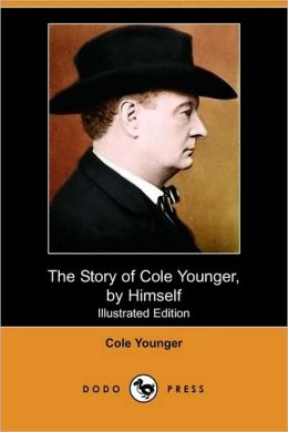 The Story Of Cole Younger, By Himself (Illustrated Edition)