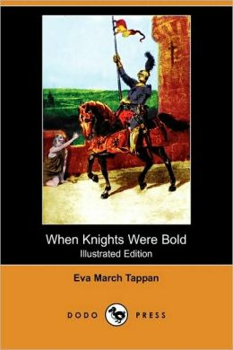 When Knights Were Bold (Illustrated Edition)