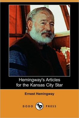 Hemingway's Articles For The Kansas City Star