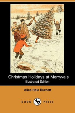 Christmas Holidays At Merryvale (Illustrated Edition)