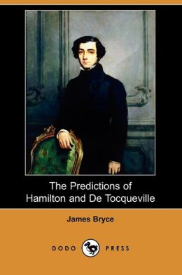 The Predictions Of Hamilton And De Tocqueville