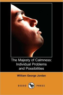 The Majesty of Calmness: Individual Problems and Possibilities (Dodo Press)