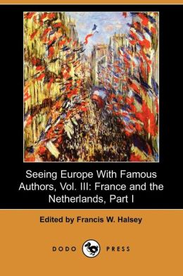 Seeing Europe With Famous Authors, Vol. Iii
