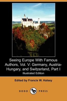 Seeing Europe With Famous Authors, Vol. V