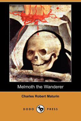 Melmoth The Wanderer (Dodo Press)