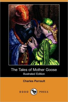 The Tales Of Mother Goose (Illustrated Edition)