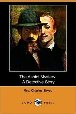 The Ashiel Mystery: A Detective Story (Dodo Press)