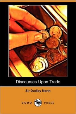 Discourses Upon Trade