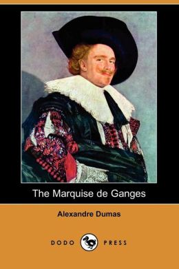 The Marquise de Ganges (Dodo Press)