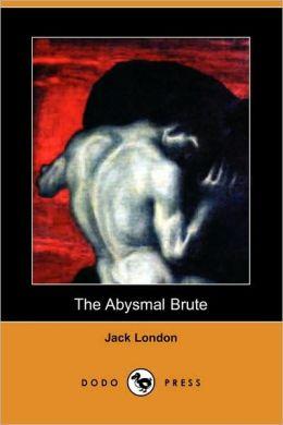 Abysmal Brute (Dodo Press)