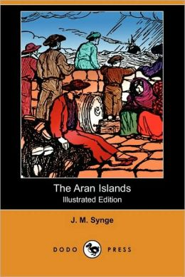 The Aran Islands (Illustrated Edition)