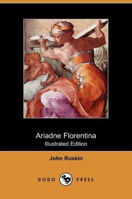 Ariadne Florentina (Illustrated Edition)