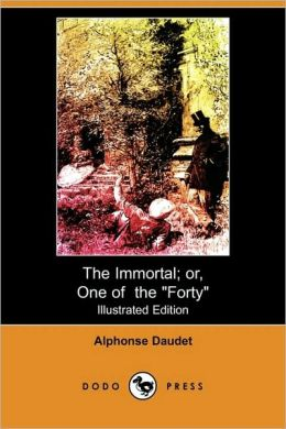 The Immortal; Or, One Of The Forty (Illustrated Edition)