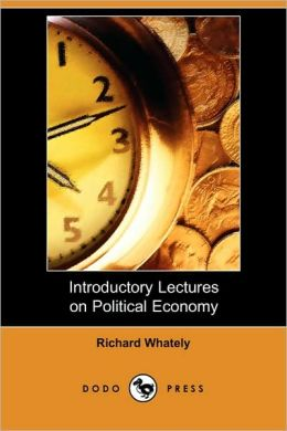 Introductory Lectures On Political Economy