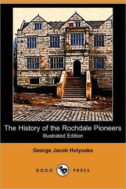 The History Of The Rochdale Pioneers (Illustrated Edition)
