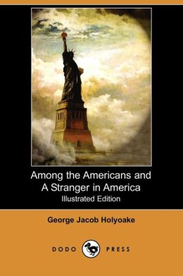 Among The Americans And A Stranger In America (Illustrated Edition)