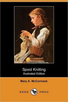 Spool Knitting (Illustrated Edition)