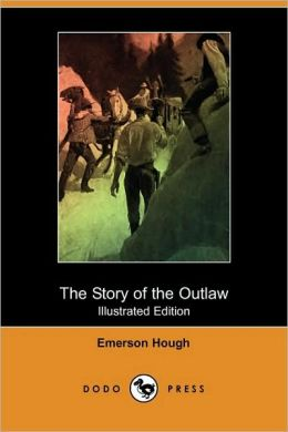 The Story Of The Outlaw (Illustrated Edition)