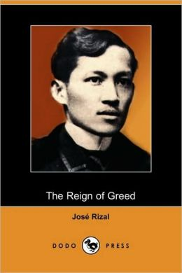 The Reign of Greed: Complete English Version of El Filibusterismo (Dodo Press)
