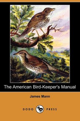 The American Bird-Keeper's Manual