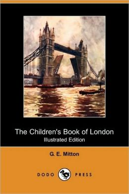 The Children's Book Of London (Illustrated Edition)