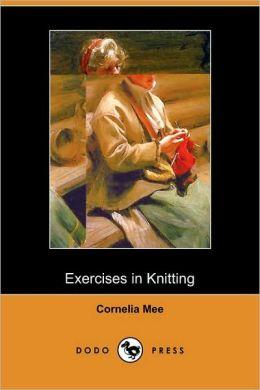 Exercises In Knitting (Dodo Press)