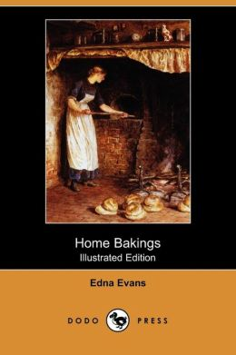 Home Bakings (Illustrated Edition) (Dodo Press)
