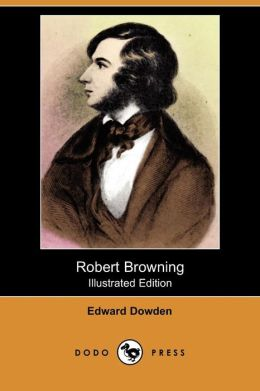 Robert Browning (Illustrated Edition) (Dodo Press)