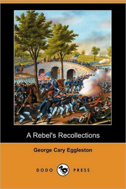 A Rebel's Recollections (Dodo Press)