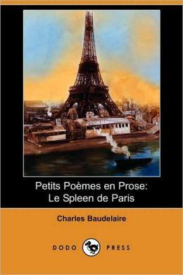 Petits poemes en prose: Le spleen de Paris