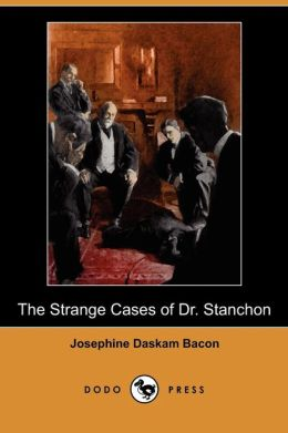 The Strange Cases Of Dr. Stanchon (Dodo Press)