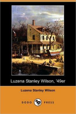 Luzena Stanley Wilson, '49er (Dodo Press)