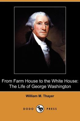 From Farm House To The White House