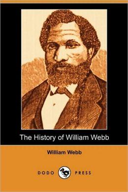 The History Of William Webb (Dodo Press)