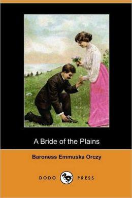 A Bride Of The Plains (Dodo Press)