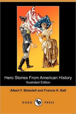 Hero Stories From American History (Illustrated Edition) (Dodo Press)