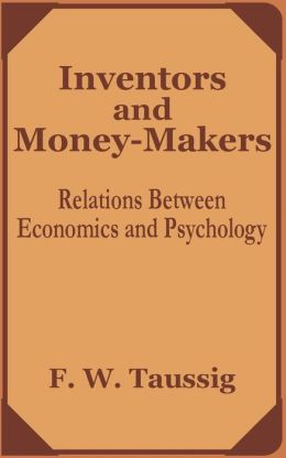 Inventors and Money-Makers: Relations between Economics and Psychology