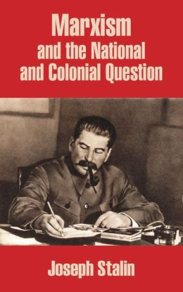 Marxism and the National and Colonial Question
