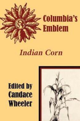 Columbia's Emblem Indian Corn